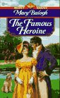 The Famous Heroine (Signet Regency Romance) (0451187733) by Balogh, Mary