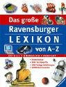 Das große Ravensburger Lexikon von A-Z. Ravensburger Lexika (3473355569) by N