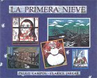 La Primera Nieve (The Town where it Never Snows) (Spanish Edition)