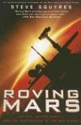 Roving Mars: Spirit, Opportunity, and the Exploration of...