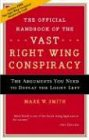 The Official Handbook of the Vast Right Wing Conspiracy (0895260859) by Mark W. Smith