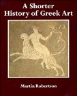 A Shorter History of Greek Art, MARTIN ROBERTSON