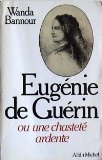 img - for Eugenie de Guerin, ou, Une chastete ardente (French Edition) book / textbook / text book