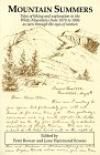 Mountain Summers : Tales of Hiking and Exploration in the White Mountains from 1878 to 1886 as Seen Through the Eyes of Women