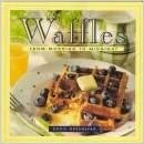Waffles: From Morning to Midnight written by Dorie Greenspan