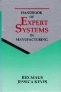 The Handbook of Expert Systems in Manufacturing