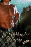 El highlander seducido/ Highlander Unchained (Spanish Edition)