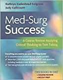 Med-surg Success ,A Course Review Applying Critical Thinking to Test Taking 2006 publication