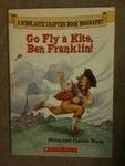img - for Go Fly a Kite, Ben Franklin! book / textbook / text book