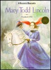 Mary Todd Lincoln: President's Wife (A Discovery Book)