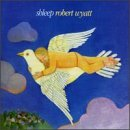 Shleep By Robert Wyatt (1997-09-24)