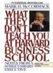 img - for What They Don't Teach You at Harvard Business School by Mark H. McCormack (1984) Hardcover book / textbook / text book