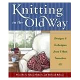 Knitting in the Old Way: Designs and Techniques from Ethnic Sweatersby Priscilla Gibson-Roberts
