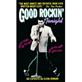 Good Rockin' Tonight: Twenty Years on the Road and on the Town With Elvis ~ Joe Esposito