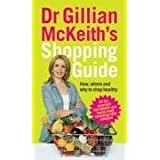 Dr Gillian McKeith's Shopping Guide: How, Where and Why to Shop Healthilyby Gillian McKeith