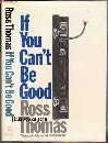 If You Can't be Good (0241024145) by Ross Thomas