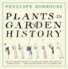 Plants in Garden History (1862056609) by Penelope Hobhouse