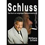 """Schluss: Das Buch zur endg�ltigen Raucherentw�hnungvon """"Wolfgang Schatte"""""""