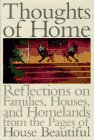 Thoughts of Home: Reflections on Families, Houses, and Homelands from the Pages of House Beautiful Magazine download ebook