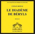 echange, troc Arthur Conan Doyle - Les Enquêtes de Sherlock Holmes : Le Diadème de Béryls (CD audio)