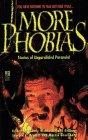 More Phobias: Phobias II: More Phobias: Phobias II