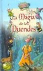 La magia de los duendes / The Magic of the Elves (El Bosque Encantado) (Spanish Edition)
