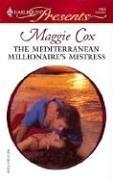 The Mediterranean Millionaire's Mistress (Harlequin Presents), Maggie Cox