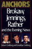 Anchors: Brokaw, Jennings, Rather and the Evening News (1559720190) by Robert Goldberg