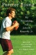 Image for Forever Young: My Friendship with John F. Kennedy, Jr.