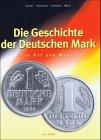 Die Geschichte der Deutschen Mark. In...