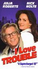 I Love Trouble [VHS]