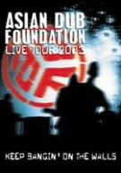 ASIAN DUB FOUNDATION/KEEP BANGIN' ON THE WALLS-ADF LIVE TOUR 2003- [DVD]