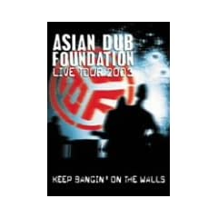 ASIAN DUB FOUNDATION/KEEP BANGIN' ON THE WALLS-ADF LIVE TOUR 2003- [DVD]