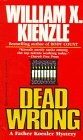 Dead Wrong (0345377664) by Kienzle, William X.