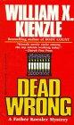 Dead Wrong (0345377664) by Kienzle, William X.