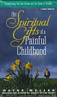 The Spiritual Gifts of a Painful Childhood