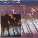 echange, troc Various Artists - Tranquil Moods: Echoes in the Night