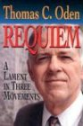 Requiem (0687020034) by Oden, Thomas C.