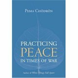 Practicing Peace in Times of War (1590304012) by Chodron, Pema