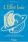 L'Effet Isaie : décoder la science perdue de la prière, comprendre les prophéties destinées à notre époque par Braden