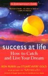 Success at Life: How to Catch and Live Your Dream: A Zentrepreneur's Guide (1557045380) by Rubin, Ron