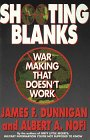 Shooting Blanks: War Making That Doesn't Work (0688140661) by Dunnigan, James F.