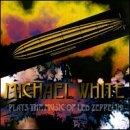 echange, troc Michael White - Plays Led Zeppelin