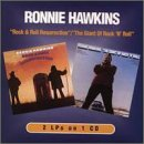 Ronnie Hawkins - Rock'n'Roll Resurrection/The Giant of Rock'n'Roll