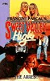 The Arrest (Sweet Valley High, No. 96)