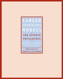 Career Counseling Models for Diverse Populations: Hands-On Applications for Practitioners (Graduate Career Counseling)