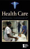 Opposing Viewpoints Series - Health Care (hardcover edition)