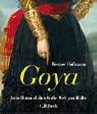Goya: Vom Himmel durch die Welt zur Hölle