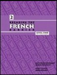 Breaking The French Barrier: Level 2 Intermediate (Breaking the Barrier) (French Edition)
