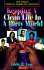 img - for The Single African-American Christian: Keeping a Clean Life in a Dirty World book / textbook / text book